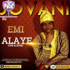 Emi Alaye Gospel Lyrics - By Jovani