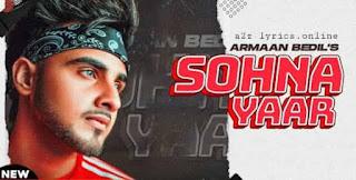 सोहना यार Sohna Yaar Lyrics in Hindi - Armaan Bedil