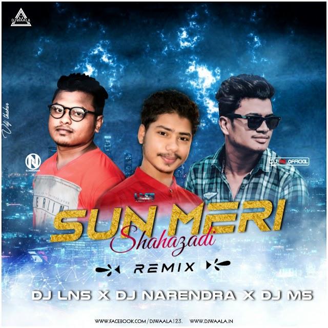 SUN MERI SHAHAJADI (REMIX) - THE LNS X DJ NARENDRA X DJ MS