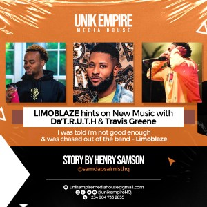 Limoblaze Recounts On How He Was Chased Out Of Band also Hints On New Music With Da'T.R.U.T.H & Travis Greene