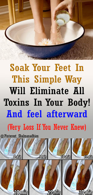 This Simple Foot Soak Will Eliminate All The Toxins In Your Body! #Health Remedies