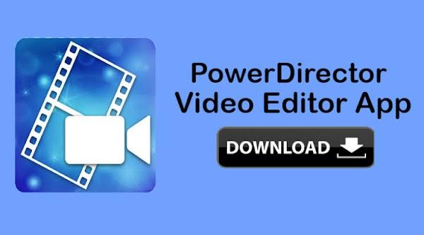 PowerDirector Video Editor App v6.5.0 [Unlocked] [AOSP] [Latest]
