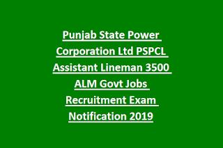 Punjab State Power Corporation Ltd PSPCL Assistant Lineman 3500 ALM Govt Jobs Recruitment Exam Notification 2019