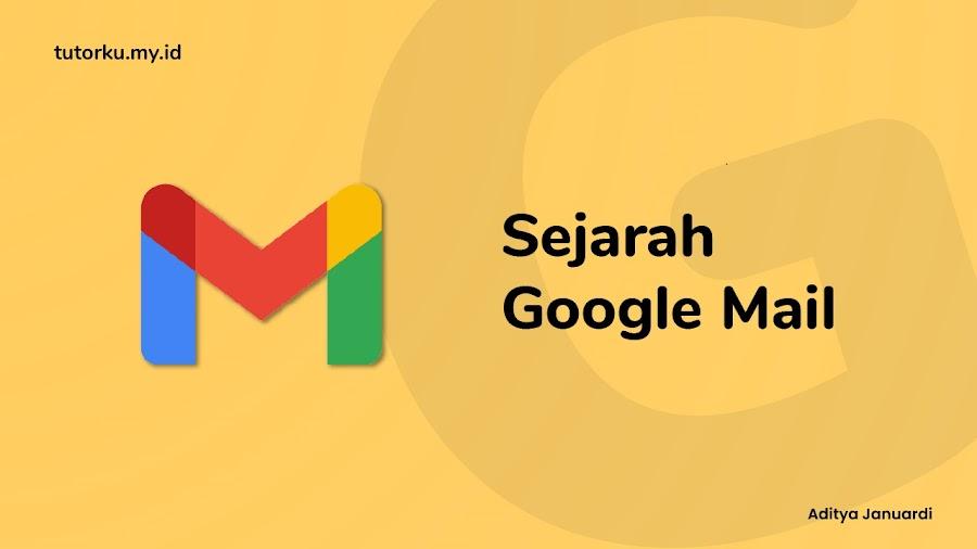 Sejarah Gmail - Awalnya Dikira Prank Hingga Sukses Menjadi Salah Satu Surel Terbesar di Dunia