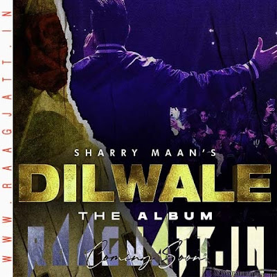 Dilwale by Sharry Mann lyrics