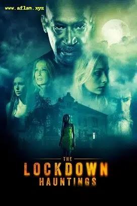 فيلم The Lockdown Hauntings 2021 مترجم اون لاين