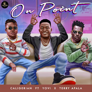 [Music] Caligerian Ft Yovi & Terry Apala – On Point