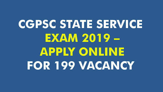 CGPSC STATE SERVICE EXAM 2019 – APPLY ONLINE FOR 199 VACANCY
