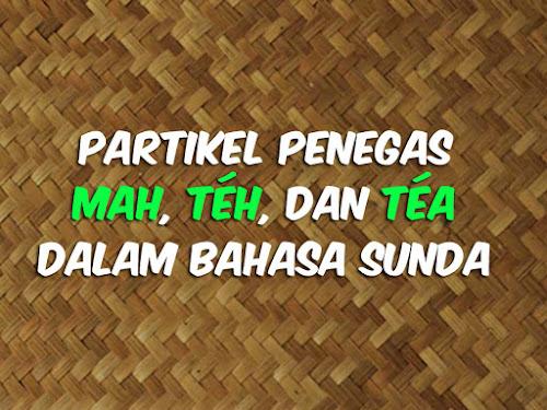 Mah Teh dan Tea Bahasa Sunda
