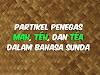 Partikel Penegas Mah, Téh, dan Téa dalam Bahasa Sunda