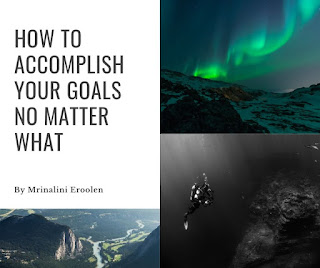 How To Accomplish Your Goals No Matter What