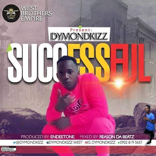 [Music] Dymondkizz - Successful (Download Audio)