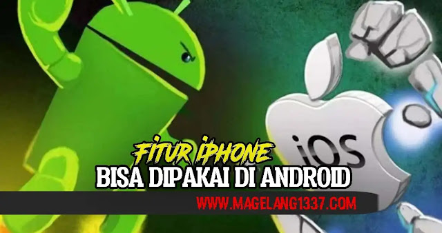 fitur-iphone-ini-sekarang-bisa-digunakan-di-android