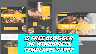 Is-free-blogger-or-wordpress-templates-safe