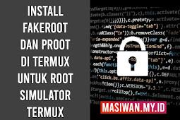 Install Fakeroot dan Proot di Termux Untuk Root Simulator Termux