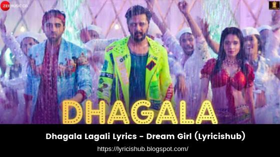 Dhagala Lagali Lyrics - Dream Girl (Lyricishub)