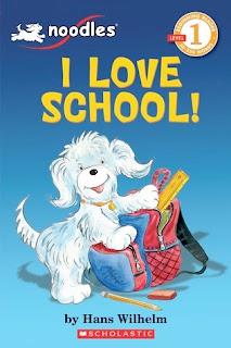 bookcover of I LOVE SCHOOL!  (Scholastic)  (Noodles series)  by Hans Wilhelm