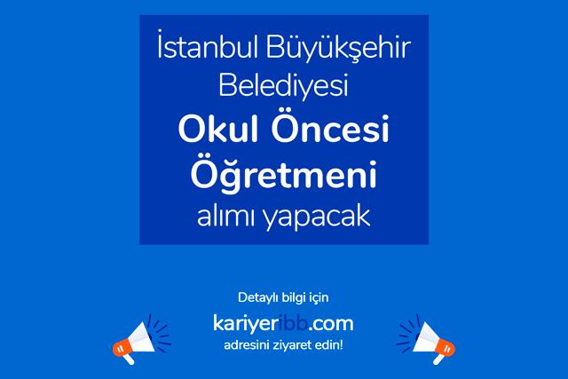 İstanbul Büyükşehir Belediyesi kariyer sayfası Okul Öncesi Öğretmeni iş ilanı yayınladı. Detaylar kariyeribb.com'da!