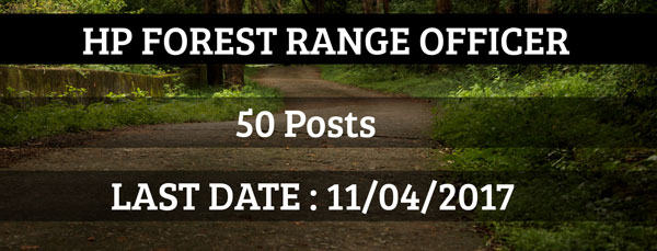 HP Forest Range Officer Recruitment 2017-50 Posts Last Date 11 Apr,2017