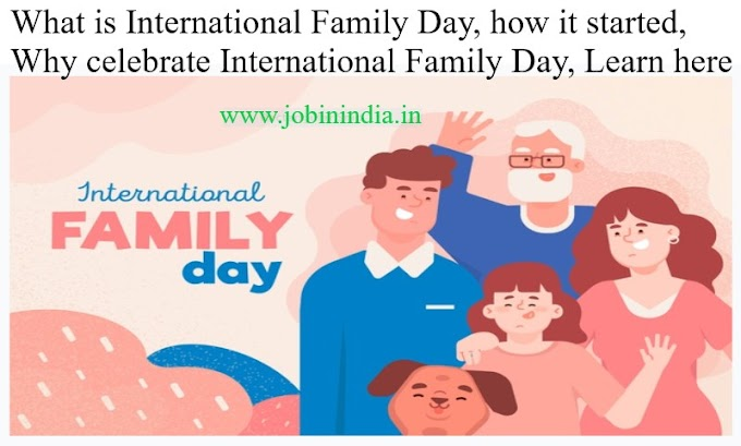 What is International Family Day, how it started, Why celebrate International Family Day, Learn here - Job In india