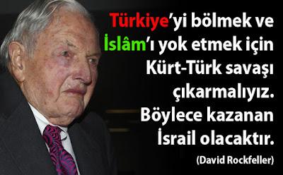 Türkiye, Rockfeller, İslam, Türk, Kürt, savaş, özlü sözler