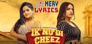 Ik No Di Cheez Lyrics By Miss Pooja