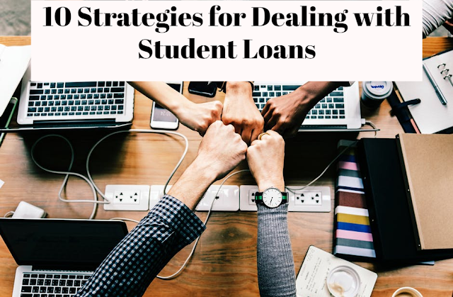 10 Strategies for Dealing with Student Loans
