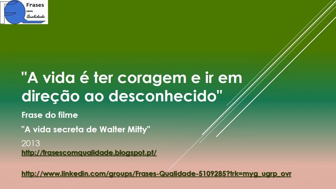 95609abfa Ao melhor A Vida Secreta De Walter Mitty Frases - Kristin-Richardson