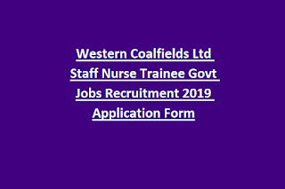 Western Coalfields Ltd Staff Nurse Trainee Govt Jobs Recruitment 2019 Application Form