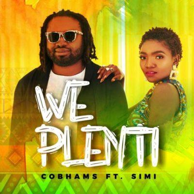 http://download1490.mediafire.com/uywct6kpelpg/7knhdzrglbg0gp8/Cobhams+Asuquo+Ft+Simi+-+We+Plenti+1.mp3