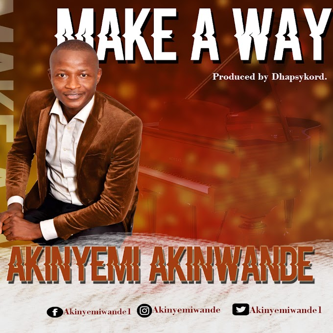 Download Music | Akinyemi Akinwande - Make A Way