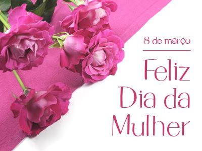 08 de Março é o Dia Internacional da Mulher