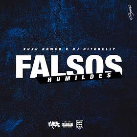 Xuxu Bower - Falsos Humildes (feat. DJ Ritchelly)