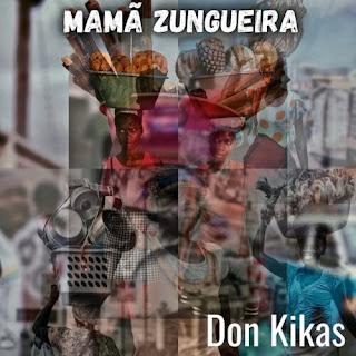 Don Kikas - Mamã Zungueira Gangula Musik