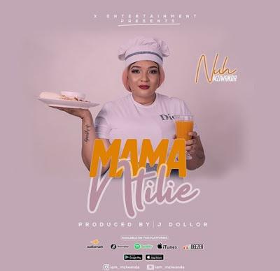 Nuh Mziwanda - Mama Ntilie