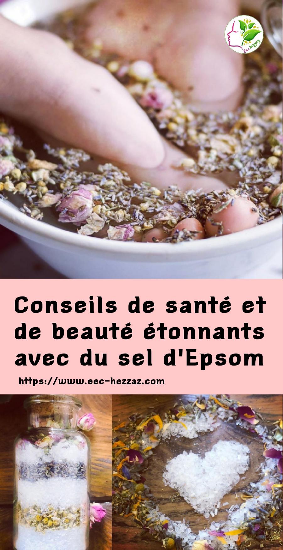 Conseils de santé et de beauté étonnants avec du sel d'Epsom