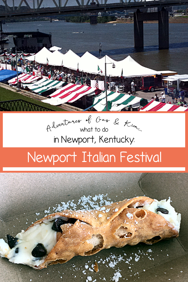 Adventures of Gus & Kim: What to do in Newport, Kentucky - Newport Italian Festival