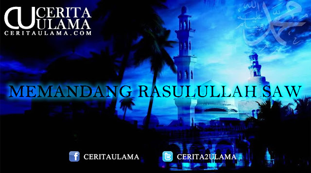 Cerita Islami - Memandang Rasulullah SAW (Part 1)