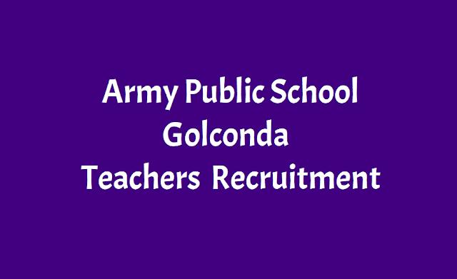 Army Public School Golconda Teachers Recruitment
