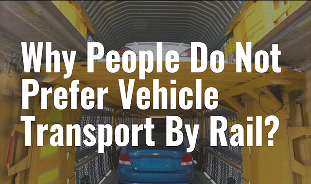 Why People Do Not Prefer Vehicle Transport By Rail?