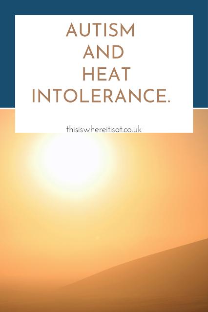 Autism and heat intolerance.