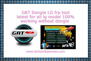 GRT Dongle LG frp tool latest setup for all lg model 100% working without dongle