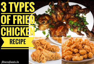 3 types of fried chicken. Chicken fry recipes