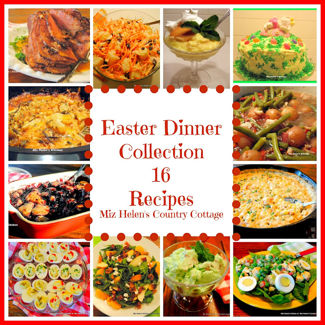 Easter Dinner Recipe  Collection at Miz Helen's Country Cottagge