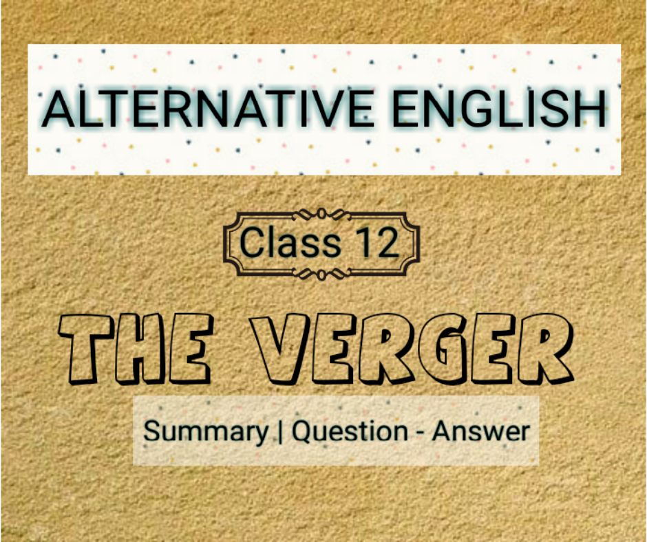 THE VERGER | Summary and Question- Answers | Class 12 | AHSEC