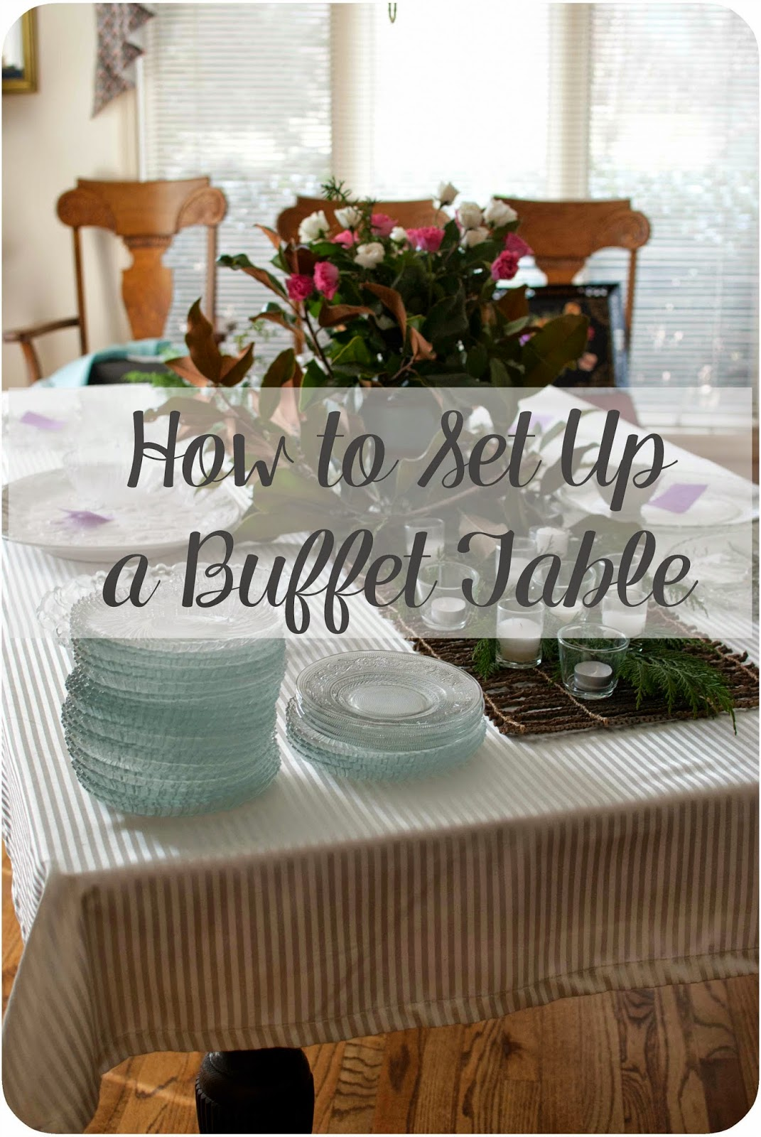 Sweetpea-Lifestyle: How To Set Up A Buffet Table