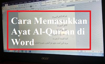 Cara Memasukkan Ayat Al-Qur'an di Word