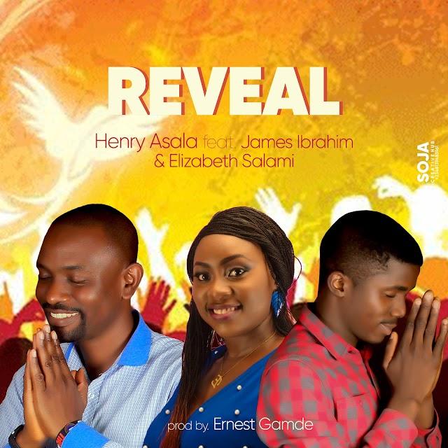 Reveal by Henry Asala Ft James Ibrahim and Elizabeth Salami