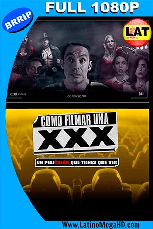 Cómo Filmar Una XXX (2017) Latino FULL HD 1080P ()