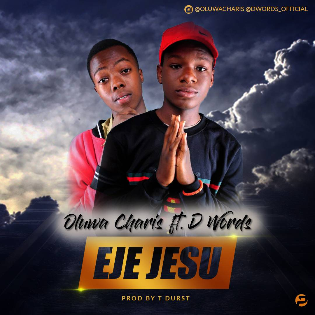 EJE JESU - Oluwacharis [@Charisradika1] ft. D-words
